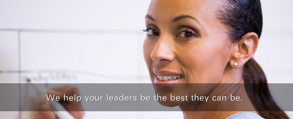 We help your leaders be the best they can be.